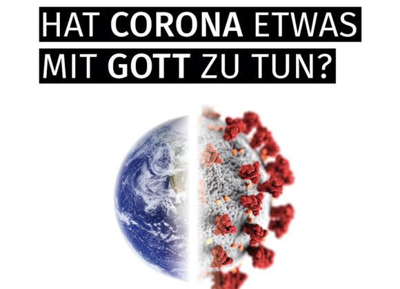 Hat Corona etwas mit Gott zu tun?